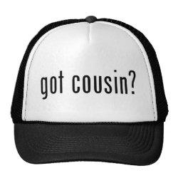 Trucker Hat with got cousin? design