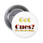 Got Cues? (Text Only) 2 Inch Round Button