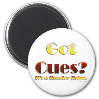 Got Cues? (Text Only) 2 Inch Round Magnet