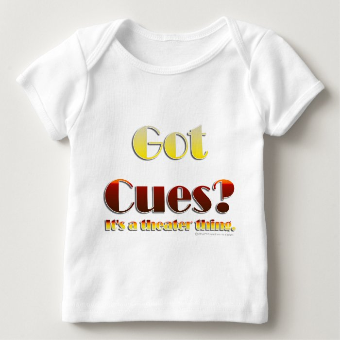 Got Cues? (Text Only) Baby T-Shirt