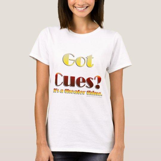 Got Cues? (Text Only) T-Shirt