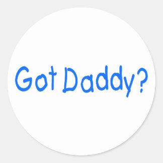 Got Daddy? Classic Round Sticker