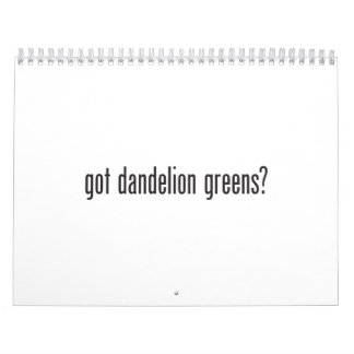 got dandelion greens calendar