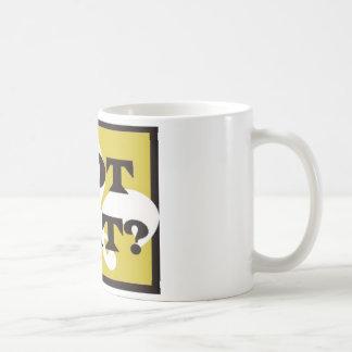 GOT DAT? COFFEE MUG
