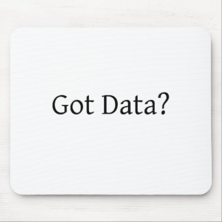 Got Data? Mouse Pad