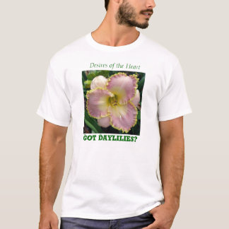 Got Daylilies? Front and Back T-Shirt
