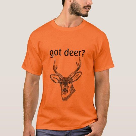 got deer? T-Shirt