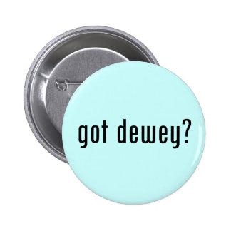 got dewey? pinback button