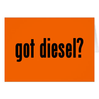 got diesel? greeting cards