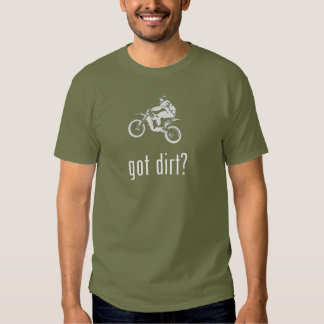 Got Dirt bike dirtbike offroad off road woods fore Shirt