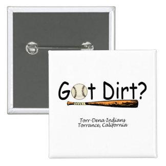 Got Dirt? Pinback Button