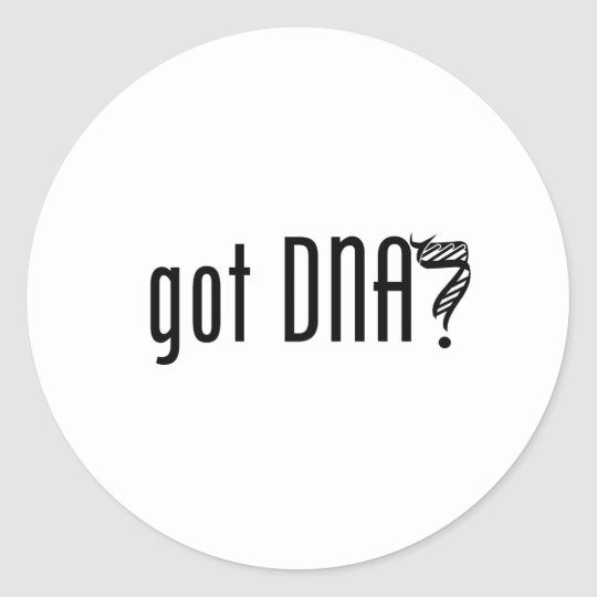 got DNA? Classic Round Sticker