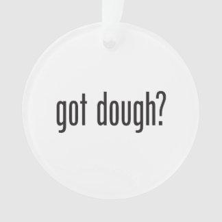 got dough