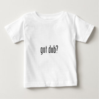 got dub? baby T-Shirt