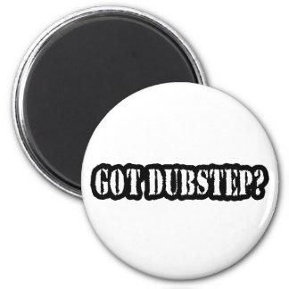 GOT DUBSTEP? MAGNET