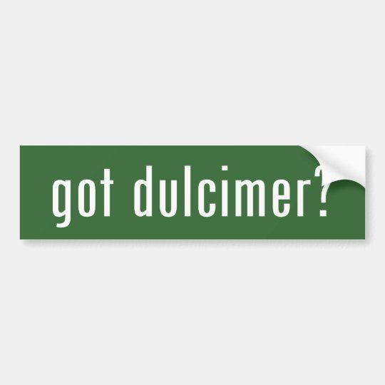 got dulcimer? bumper sticker