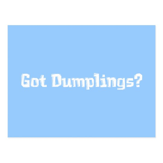 Got Dumplings Gifts Postcard