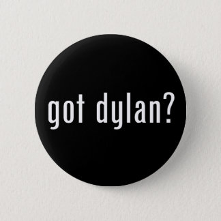 got dylan? button