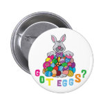 Got Easter Eggs? 2 Inch Round Button