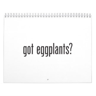 got eggplants wall calendars