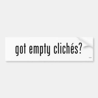 Got Empty Clichés Bumper Sticker?