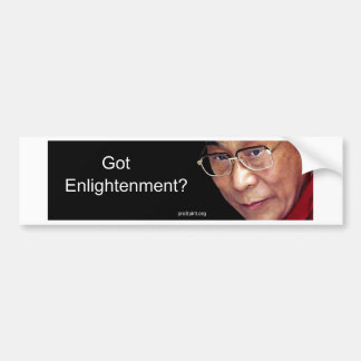 Got Enlightenment? Bumper Sticker