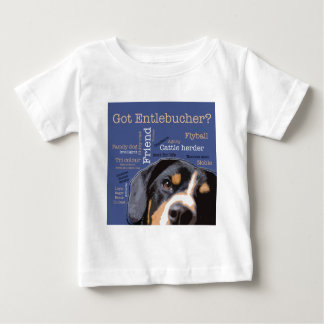 Got Entlebucher? Woof Cloud Baby T-Shirt