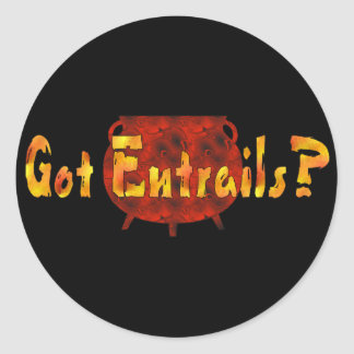 Got Entrails? Classic Round Sticker