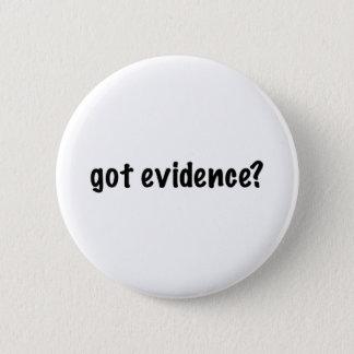 Got Evidence? Pinback Button