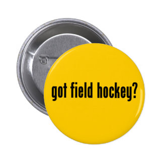 got field hockey? pinback button