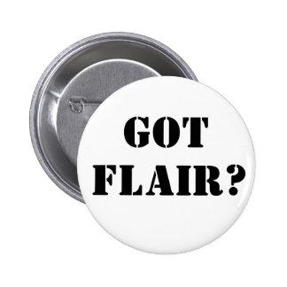 Got Flair ? Pinback Button