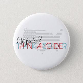 Got Freedom? Thank A Soldier Button