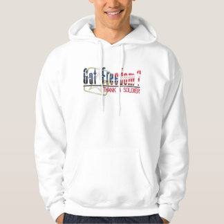 Got Freedom? Thank A Soldier Hooded Pullovers