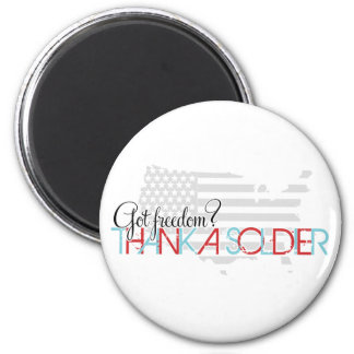 Got Freedom? Thank A Soldier Magnet