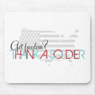 Got Freedom? Thank A Soldier Mouse Pad