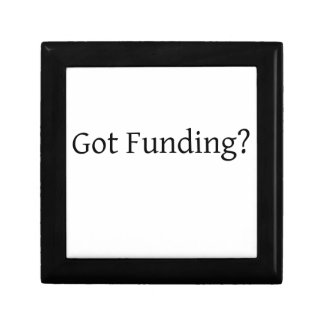 Got Funding? Keepsake Box