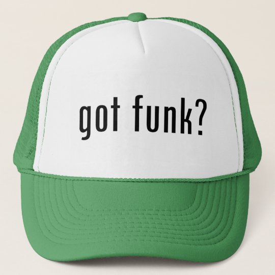 got funk? trucker hat