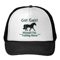 Got Gait? My Missouri Fox Trotting Horse Does Trucker Hats