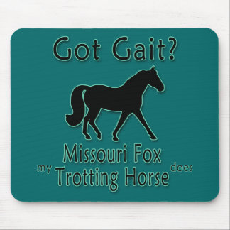 Got Gait? My Missouri Fox Trotting Horse Does Mousepads