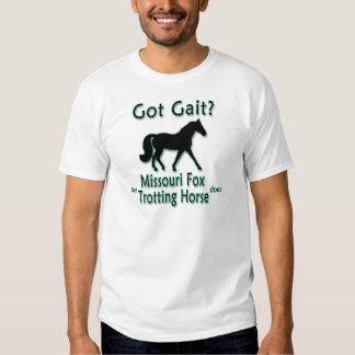 Got Gait? My Missouri Fox Trotting Horse Does T-Shirt