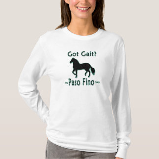 Got Gait? My Paso Fino Does T-Shirt