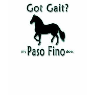 Got Gait? My Paso Fino Does shirt