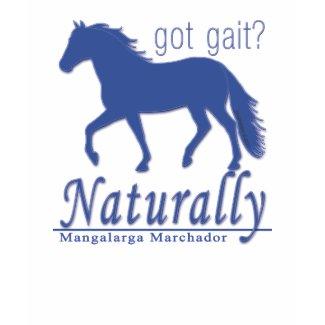 got gait? Naturally Mangalarga Marchador shirt