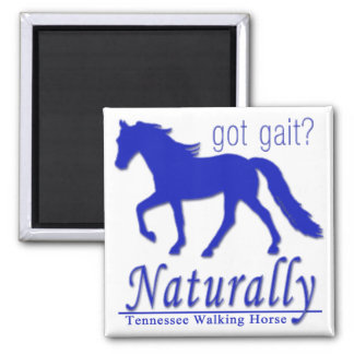got gait Naturally Tennessee Walking Horse Magnets