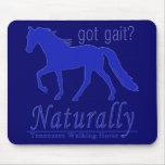 got gait? Naturally Tennessee Walking Horse Mousepad