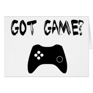 Got Game?  Funny Gamer Greeting Card