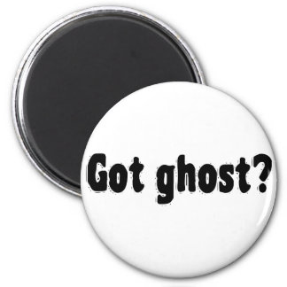 Got Ghost? Magnet