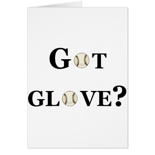 Got Glove? Card