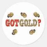 GOT GOLD ? CLASSIC ROUND STICKER