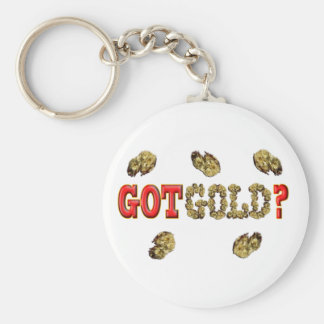 GOT GOLD ? KEYCHAIN